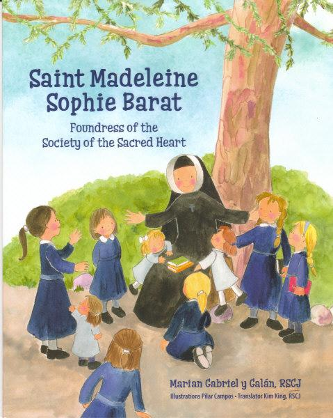 Saint Madeleine Sophie Barat: Foundress of the Society of the Sacred Heart